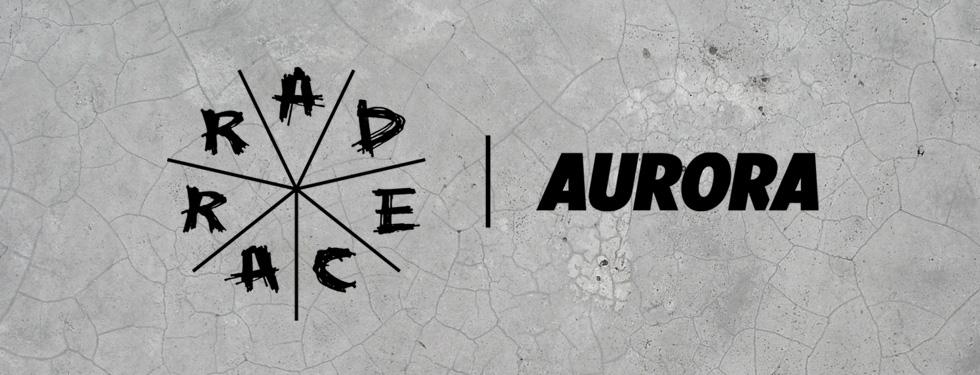RAD RACE x AURORA